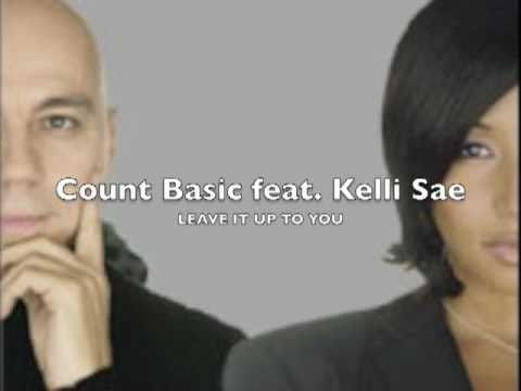 COUNT BASIC  featuring KELLI SAE - Leave It Up to You